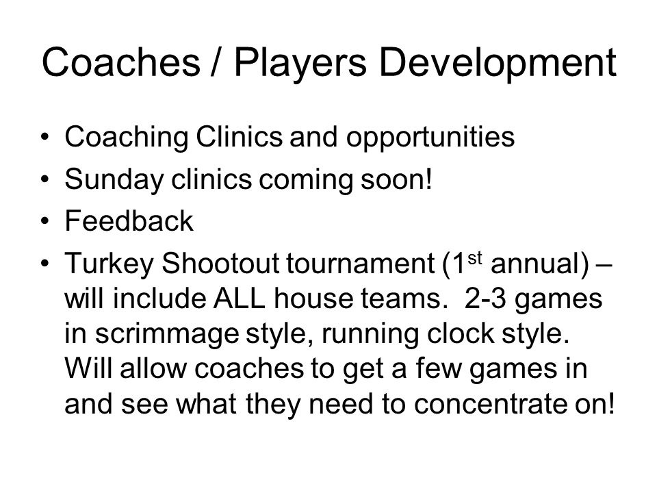 Coaches / Players Development Coaching Clinics and opportunities Sunday clinics coming soon.