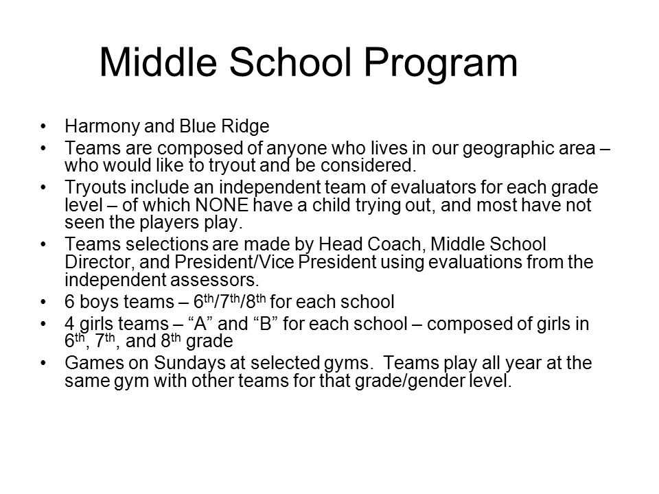 Middle School Program Harmony and Blue Ridge Teams are composed of anyone who lives in our geographic area – who would like to tryout and be considered.