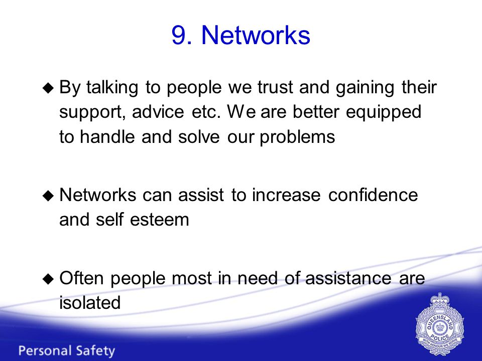 9. Networks u By talking to people we trust and gaining their support, advice etc.