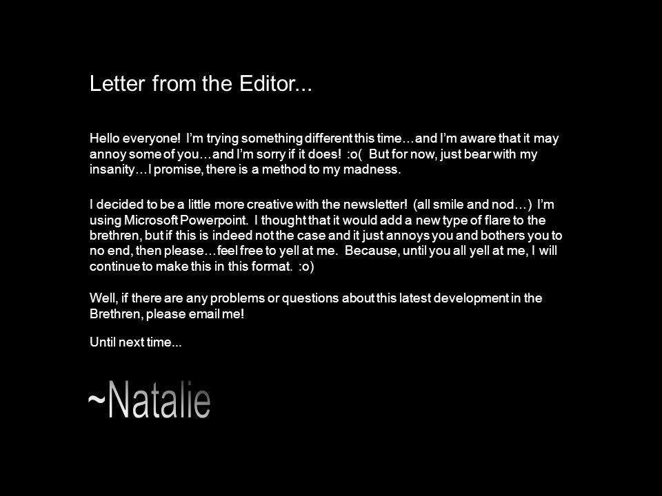 Letter from the Editor...Hello everyone.