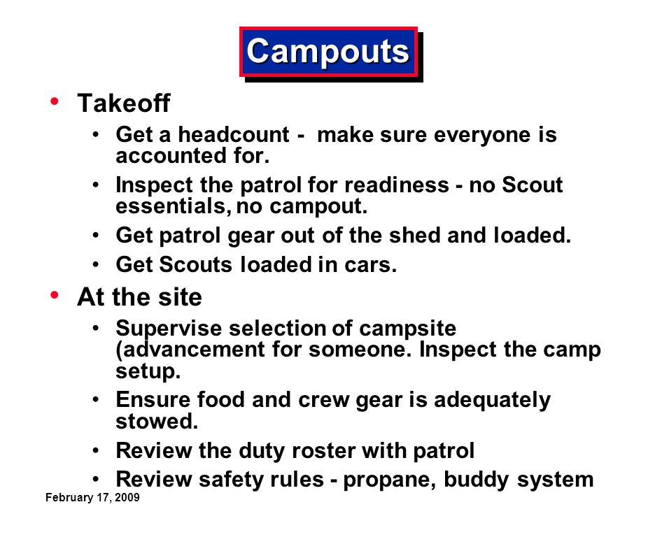 February 17, 2009 CampoutsCampouts Takeoff Get a headcount - make sure everyone is accounted for.