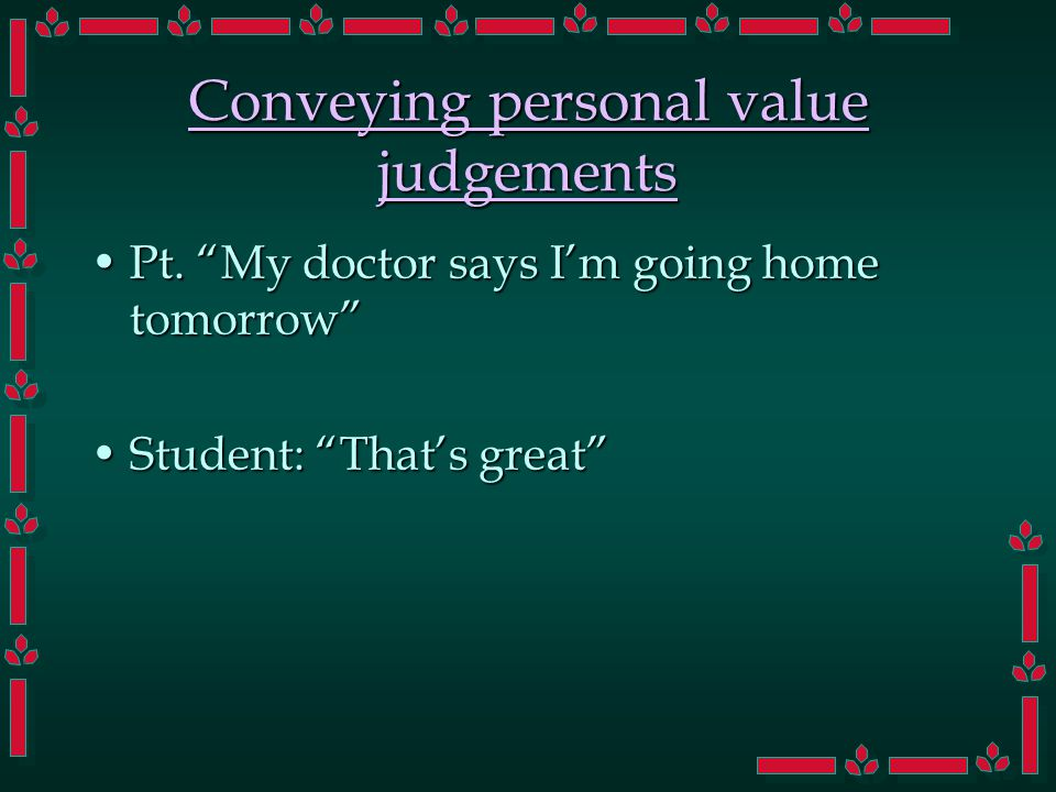 Conveying personal value judgements Pt. My doctor says I'm going home tomorrow Pt.