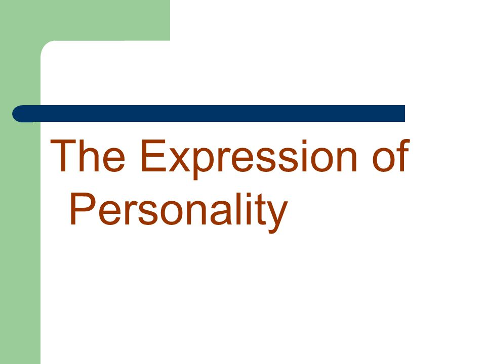 The Expression of Personality