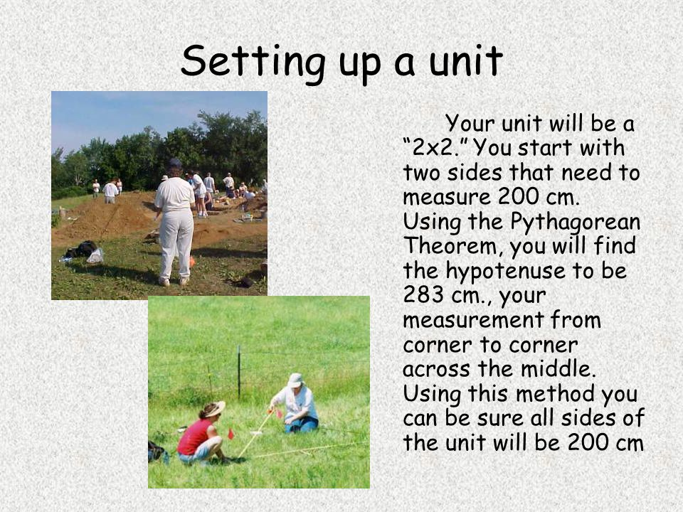 "Setting up a unit Your unit will be a ""2x2."" You start with two sides that need to measure 200 cm. Using the Pythagorean Theorem, you will find the hy"
