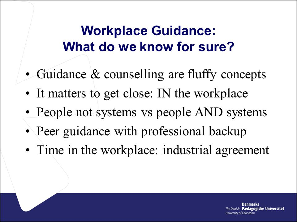 Workplace Guidance: What do we know for sure.