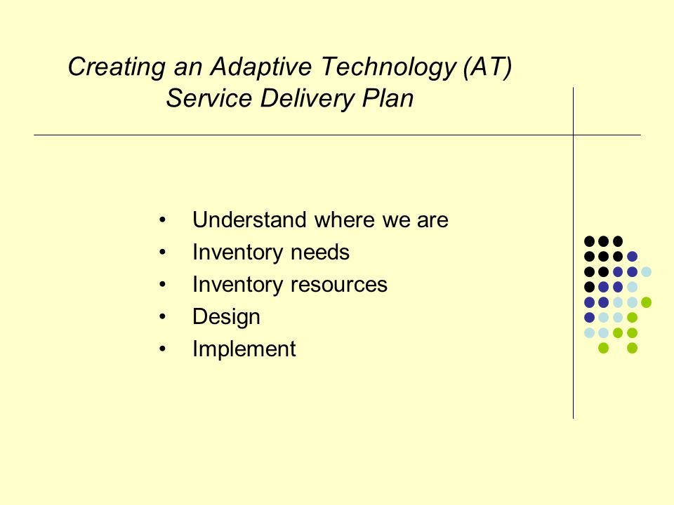Implementation Direction should be in plan Design facilities Procure hardware, software, & fixtures Train staff