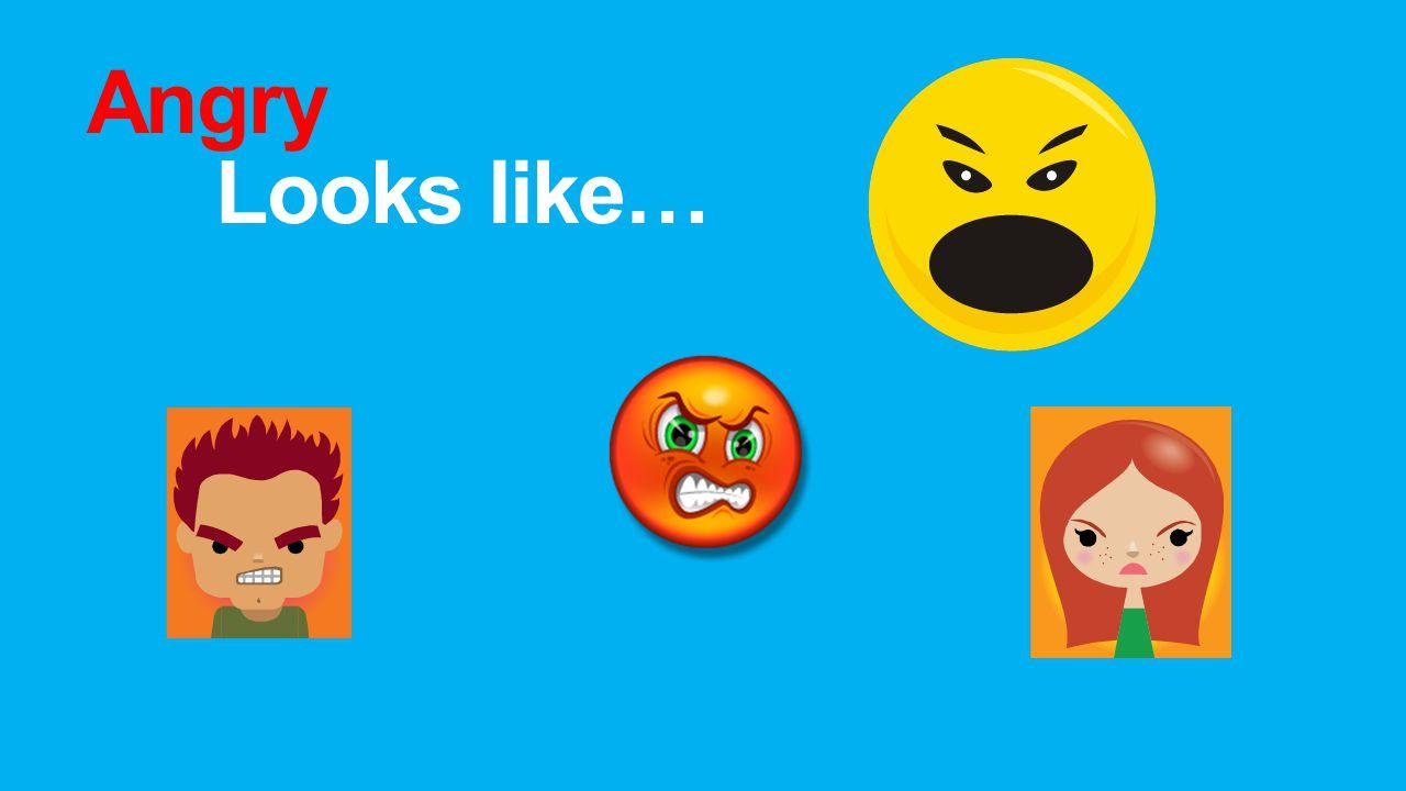 Angry Looks like…
