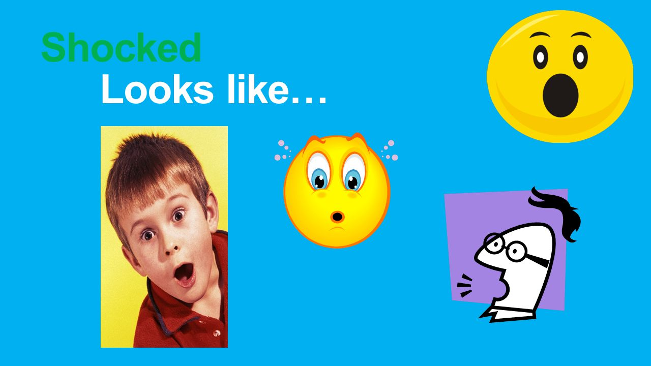 Shocked Looks like…