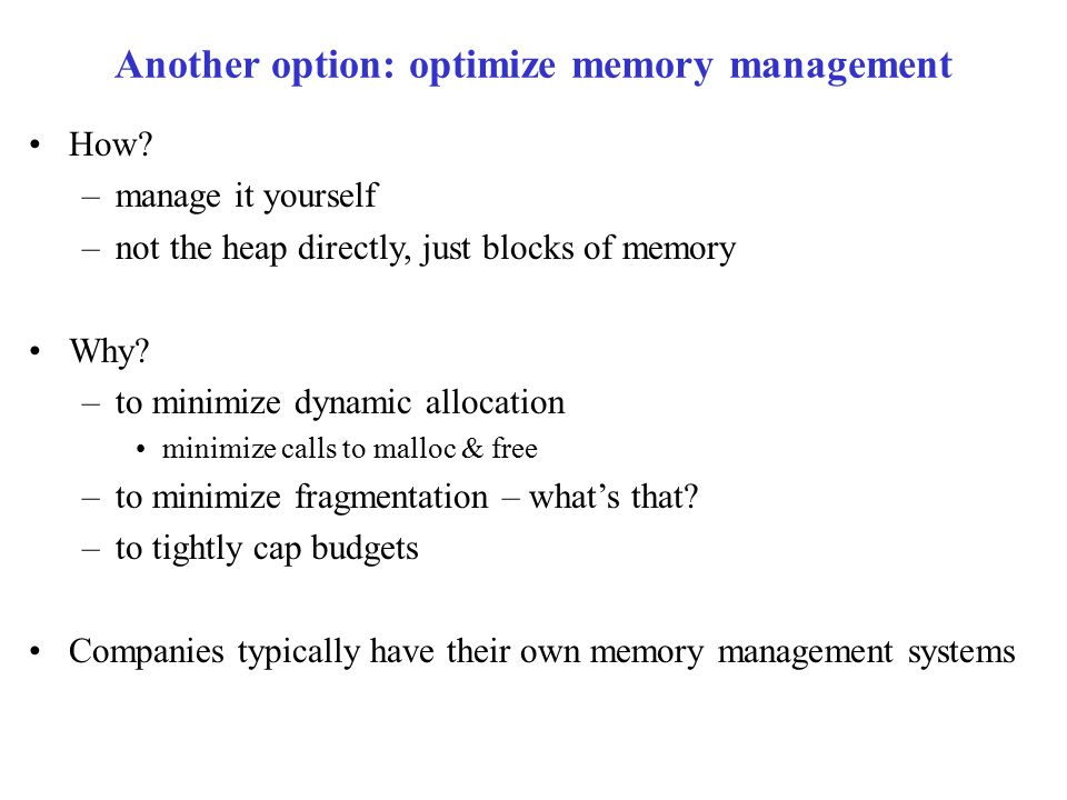 Another option: optimize memory management How.