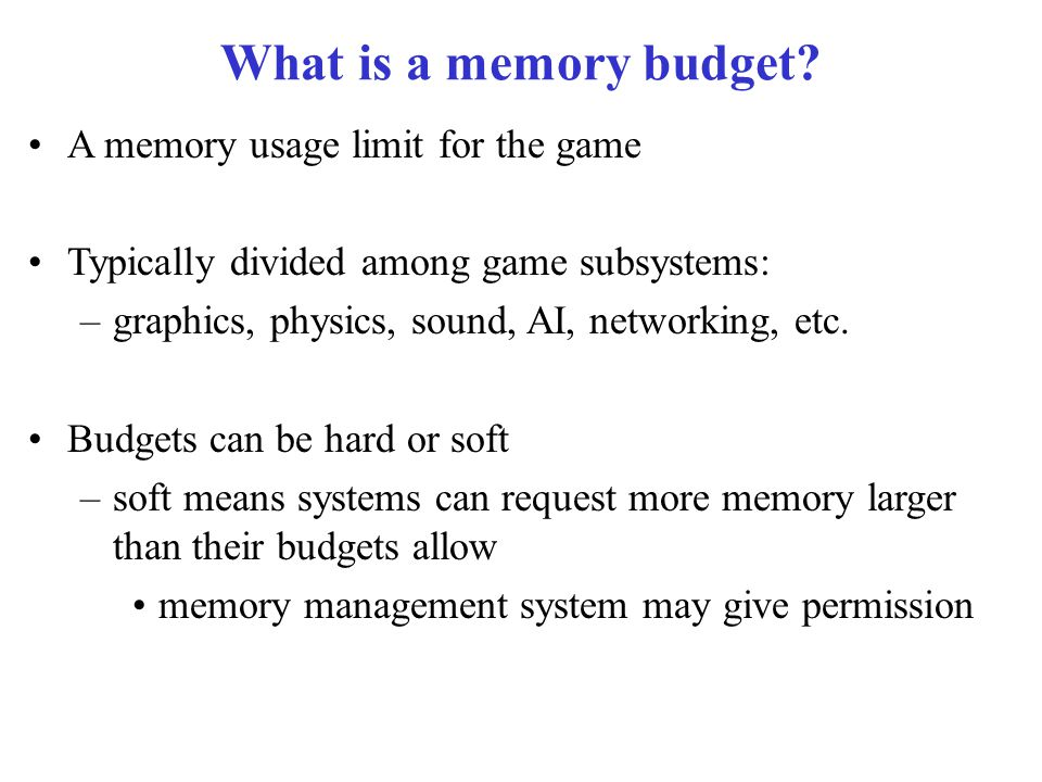 What is a memory budget.
