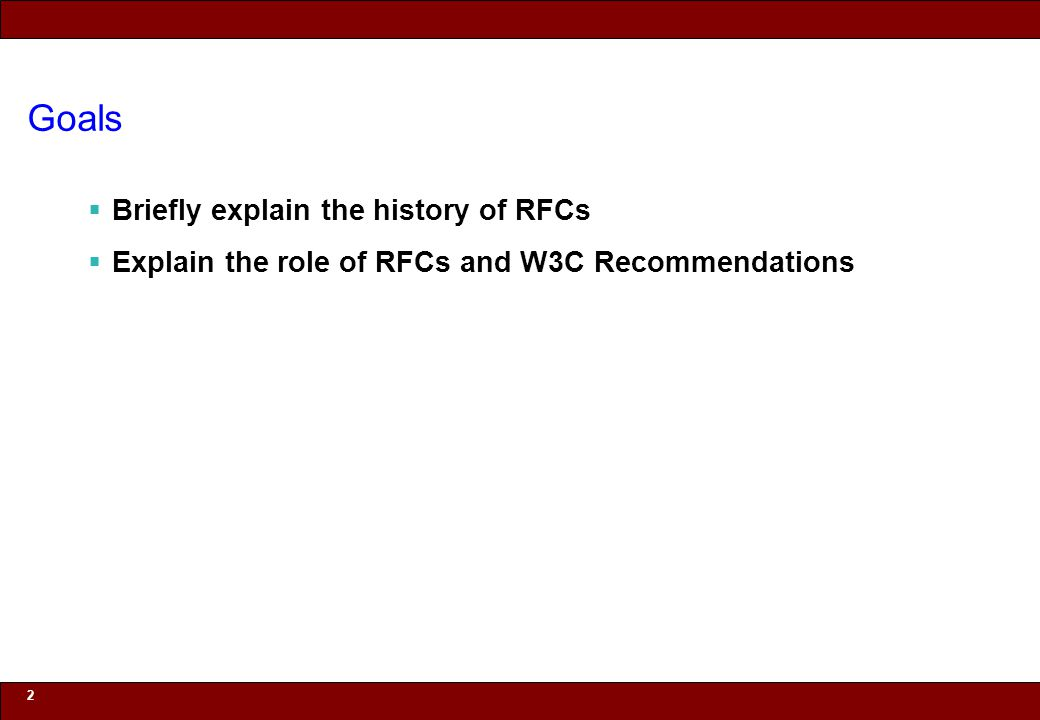 © 2010 Noah Mendelsohn 2 Goals  Briefly explain the history of RFCs  Explain the role of RFCs and W3C Recommendations