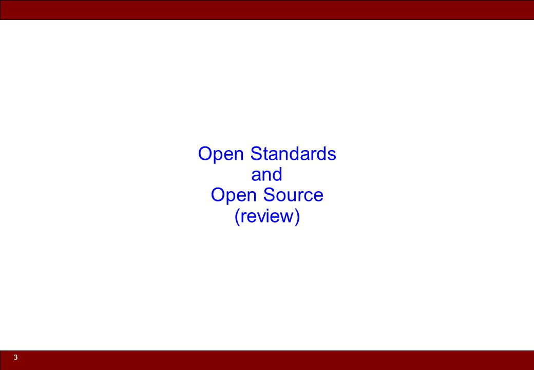 © 2010 Noah Mendelsohn 3 Open Standards and Open Source (review)