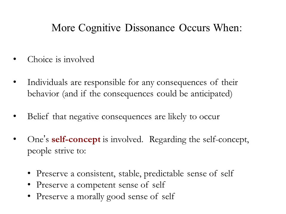 Choice is involved Individuals are responsible for any consequences of their behavior (and if the consequences could be anticipated) Belief that negative consequences are likely to occur One's self-concept is involved.