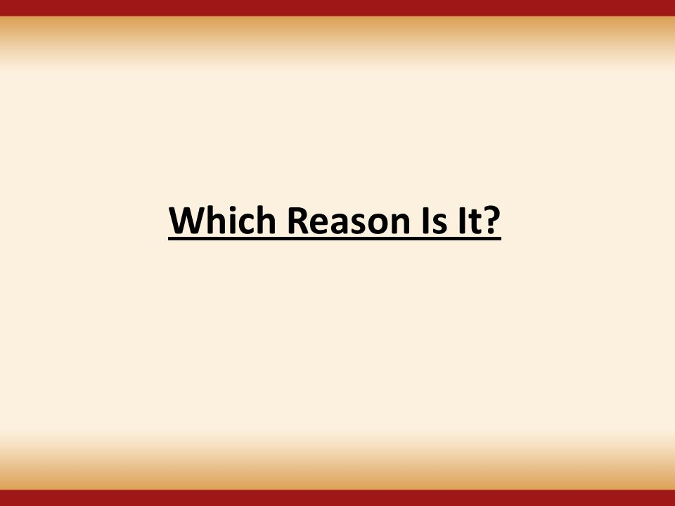 Which Reason Is It?