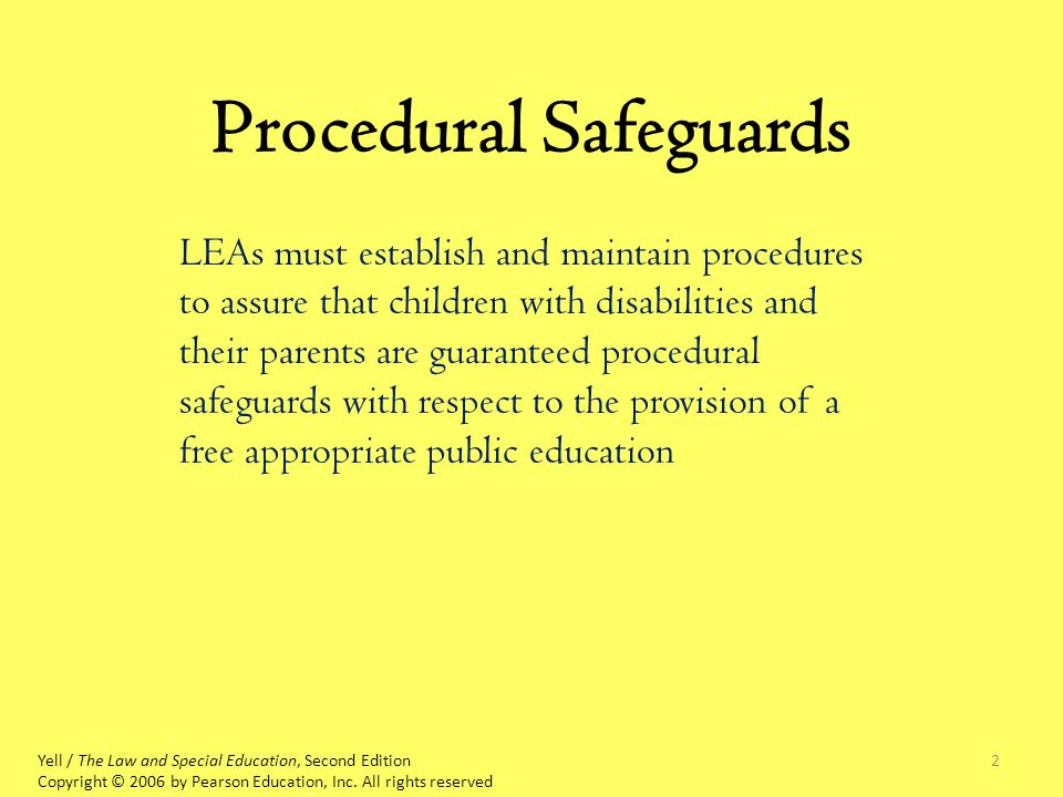 2 Procedural Safeguards Yell / The Law and Special Education, Second Edition Copyright © 2006 by Pearson Education, Inc.