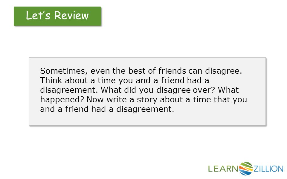 Let's Review Sometimes, even the best of friends can disagree.