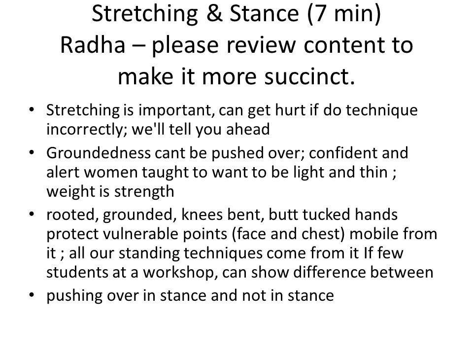 Stretching & Stance (7 min) Radha – please review content to make it more succinct.