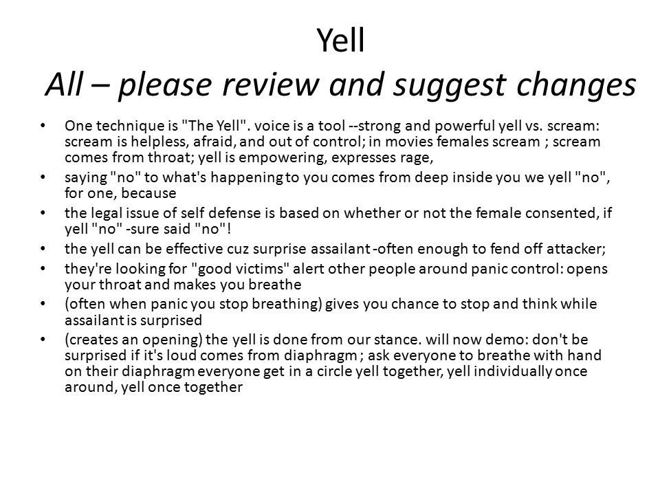 Yell All – please review and suggest changes One technique is The Yell .