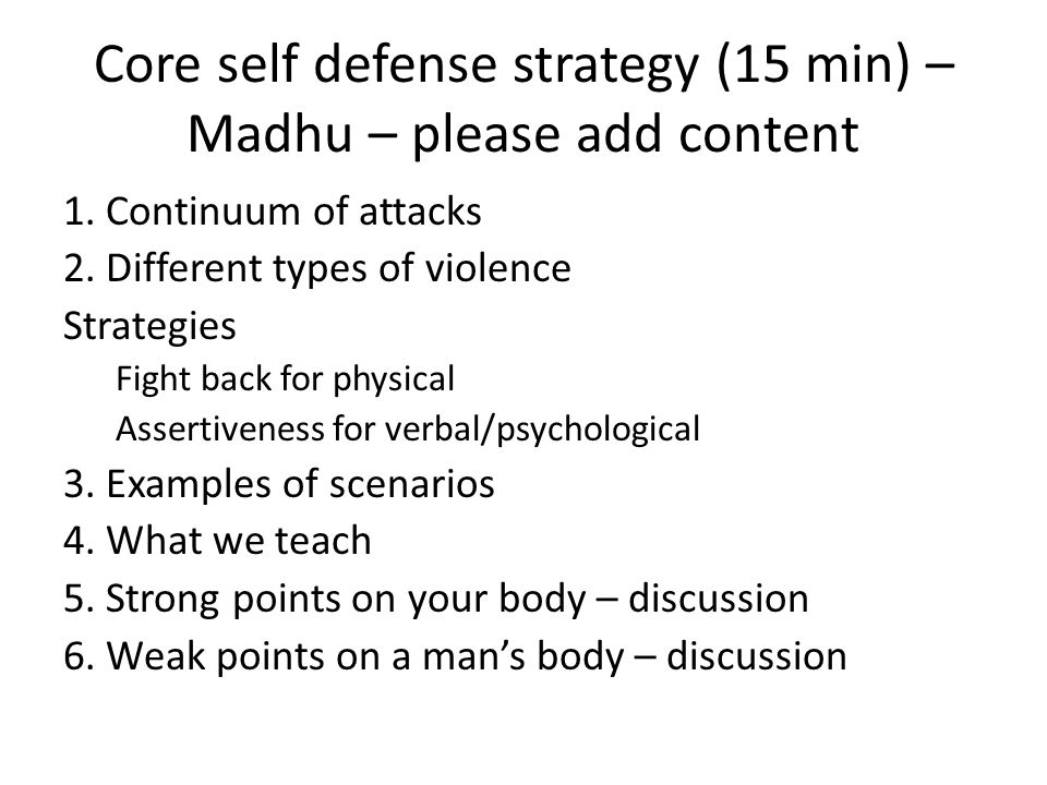 Core self defense strategy (15 min) – Madhu – please add content 1.