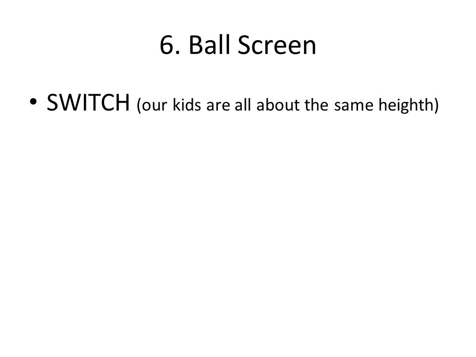 SWITCH (our kids are all about the same heighth)