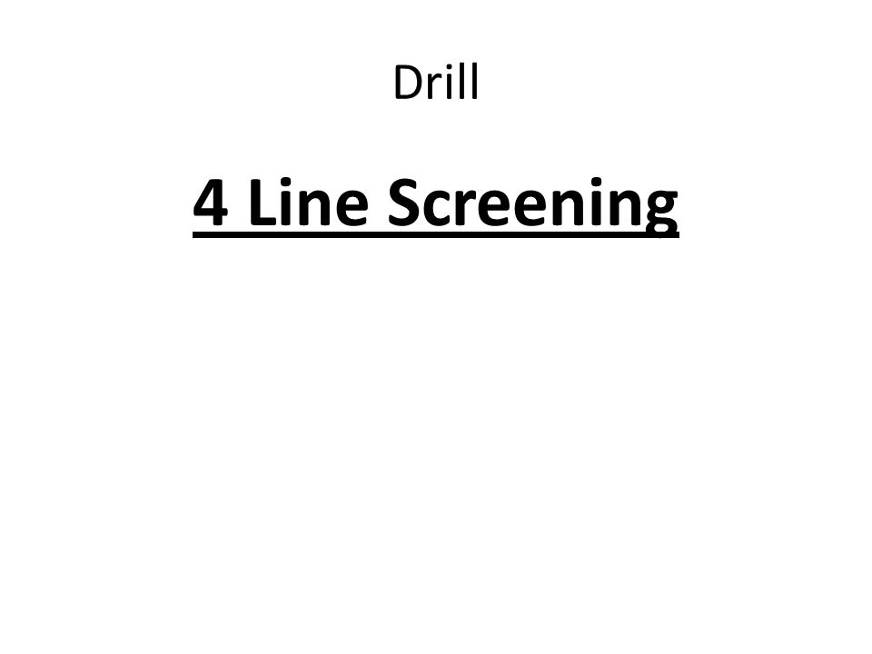 Drill 4 Line Screening