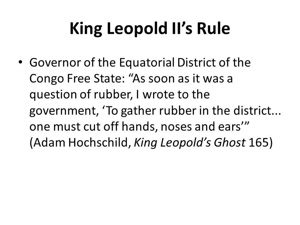"King Leopold II's Rule Governor of the Equatorial District of the Congo Free State: ""As soon as it was a question of rubber, I wrote to the government"