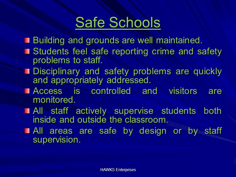 Safe Schools Building and grounds are well maintained.