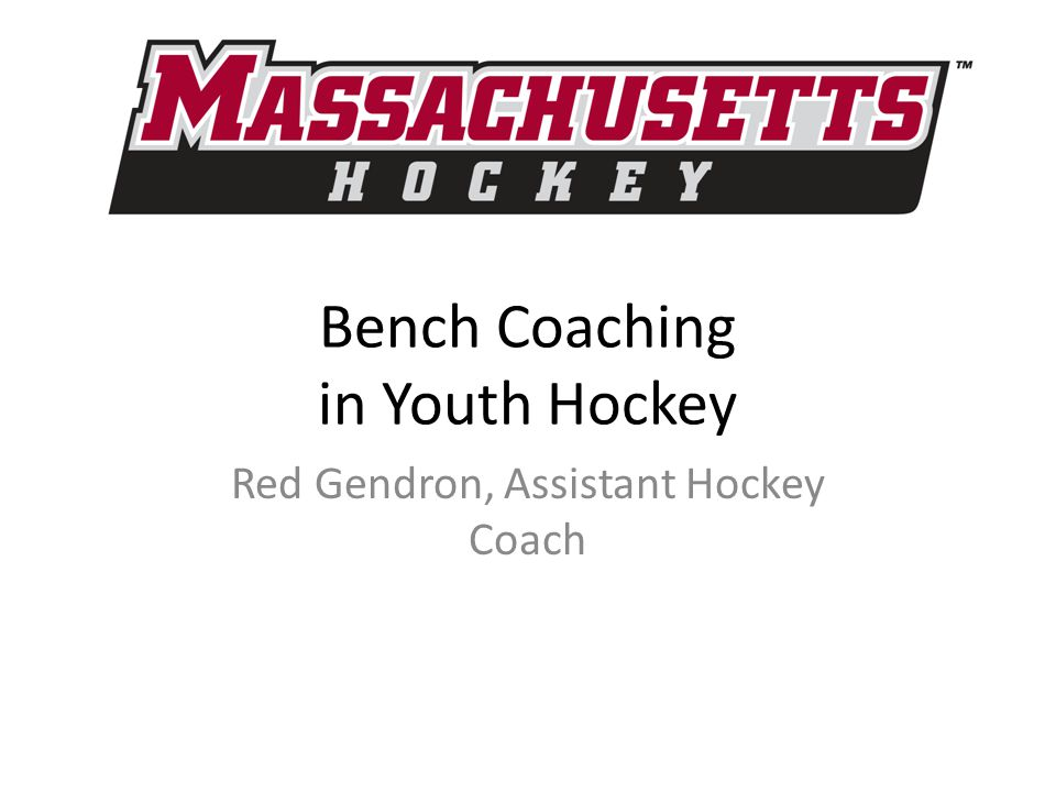 Bench Coaching in Youth Hockey Red Gendron, Assistant Hockey Coach