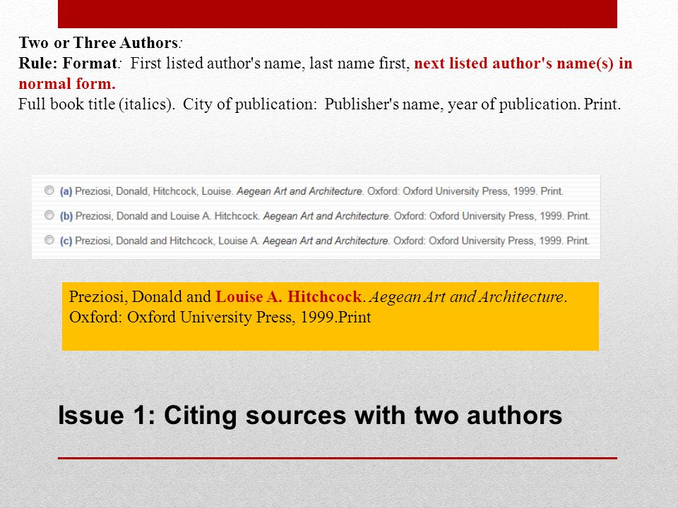 Issue 2: Citing sources with editor rather than author RULE: Format: If there is an editor rather than an author, list the editor first.