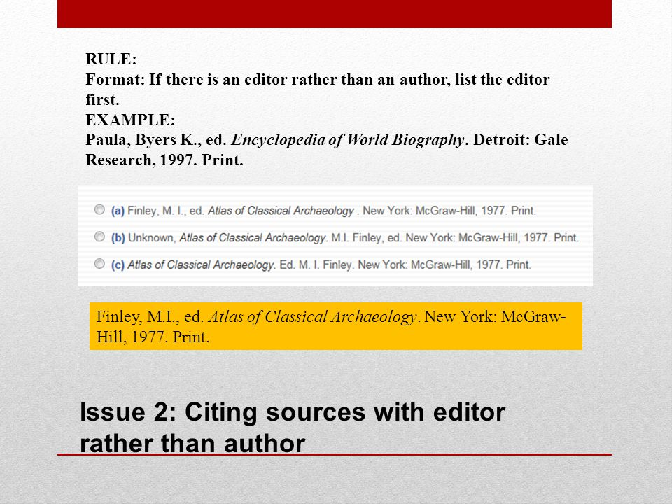 Issue 3: Citing magazine article with two authors RULE: Format: Author s name, last name first.