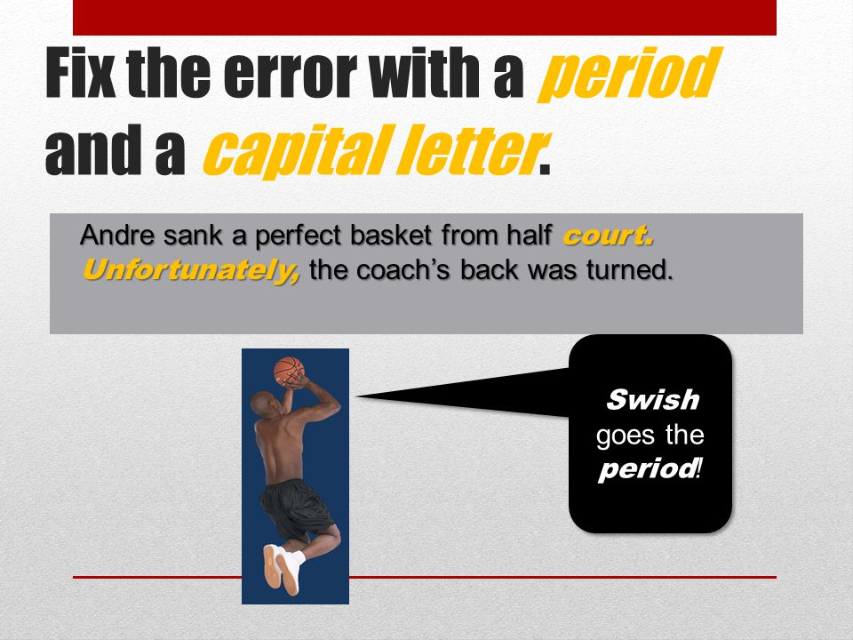 Fix the error with a period and a capital letter.