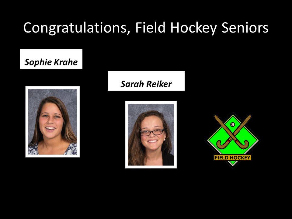 Congratulations, Field Hockey Seniors Sophie Krahe Sarah Reiker