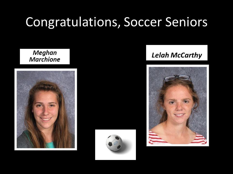 Congratulations, Soccer Seniors Meghan Marchione Lelah McCarthy