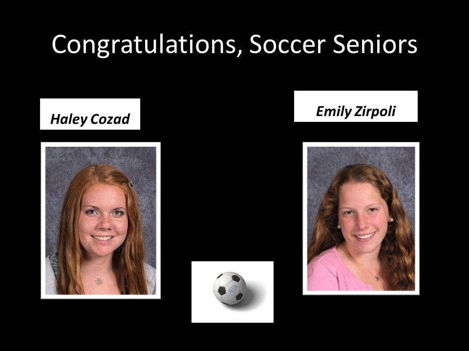 Congratulations, Soccer Seniors Haley Cozad Emily Zirpoli