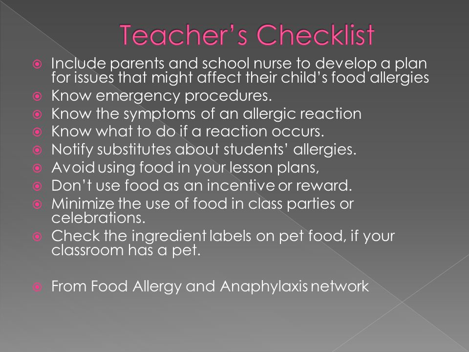  Be aware of the students that have life-threatening allergies in your classroom and what they are allergic to.