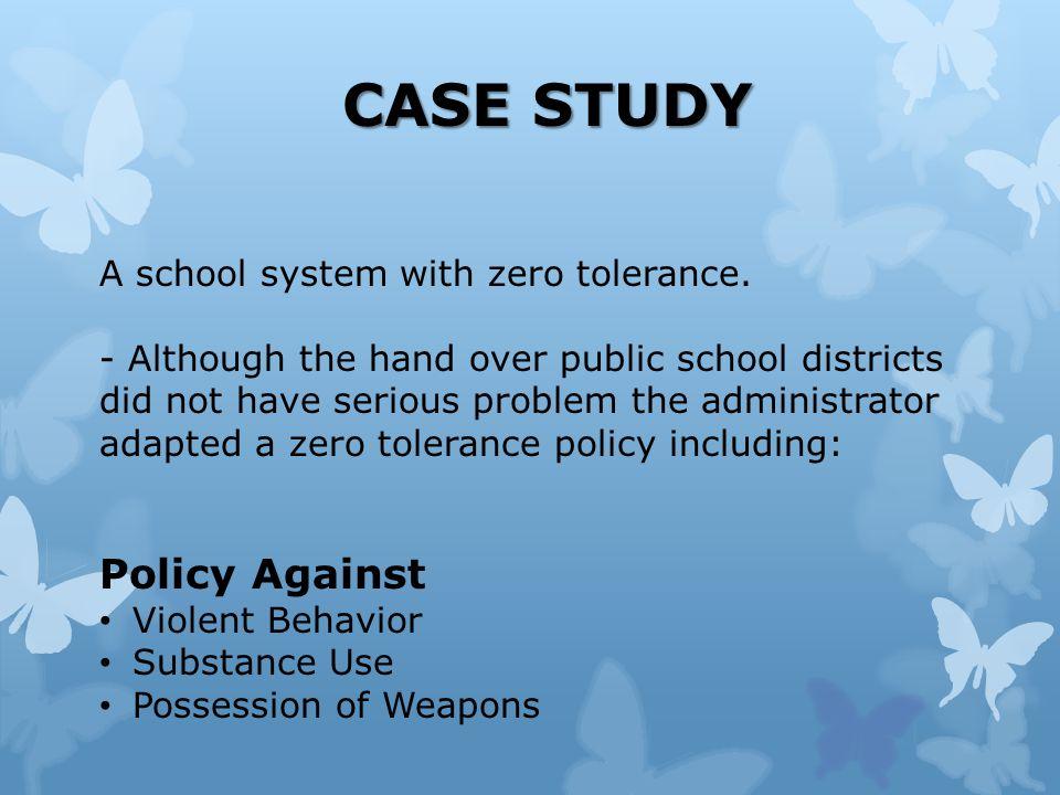 CASE STUDY A school system with zero tolerance.