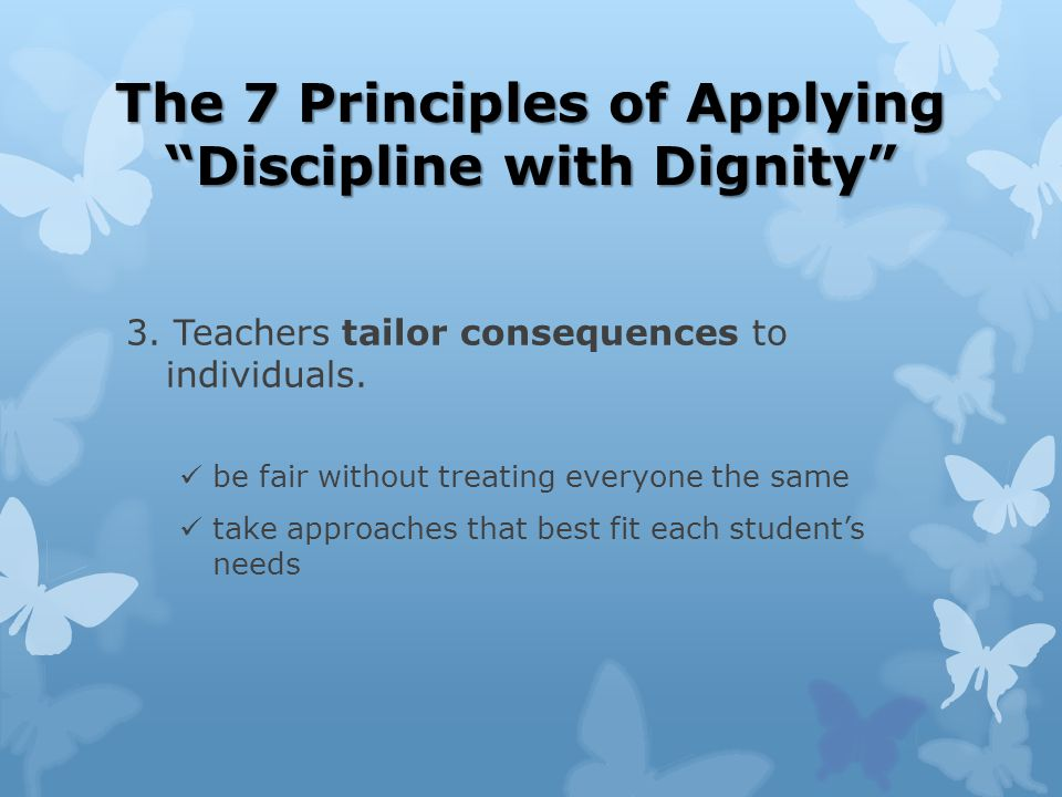 The 7 Principles of Applying Discipline with Dignity 3.