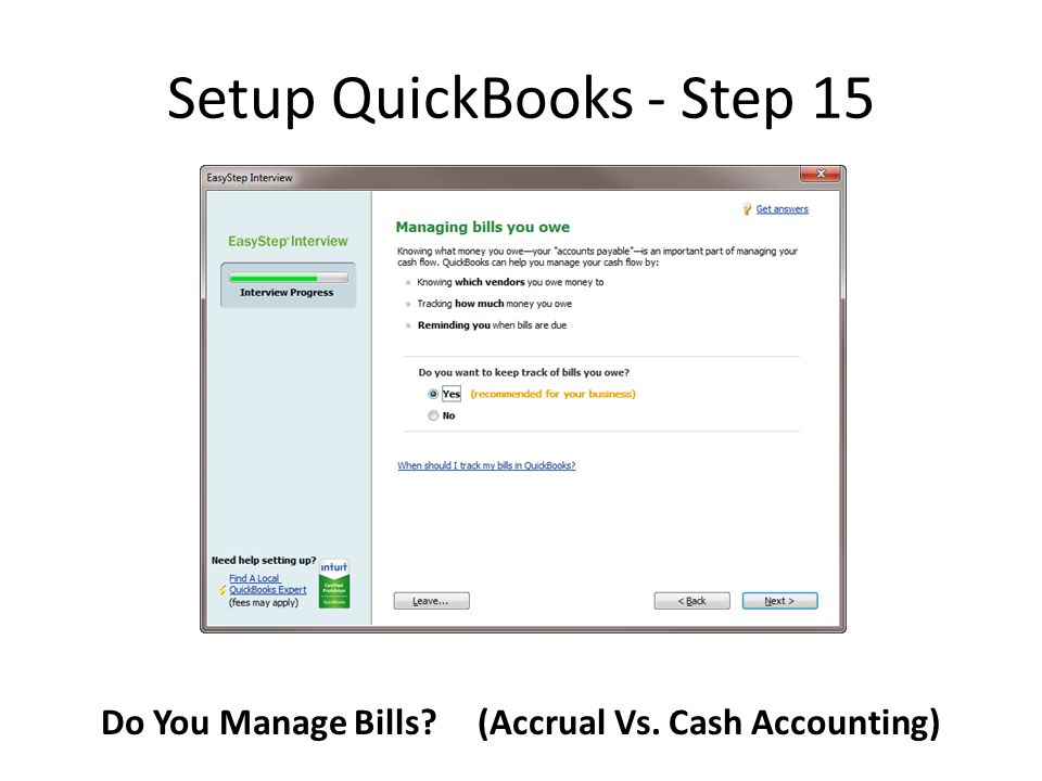 Setup QuickBooks - Step 15 Do You Manage Bills (Accrual Vs. Cash Accounting)