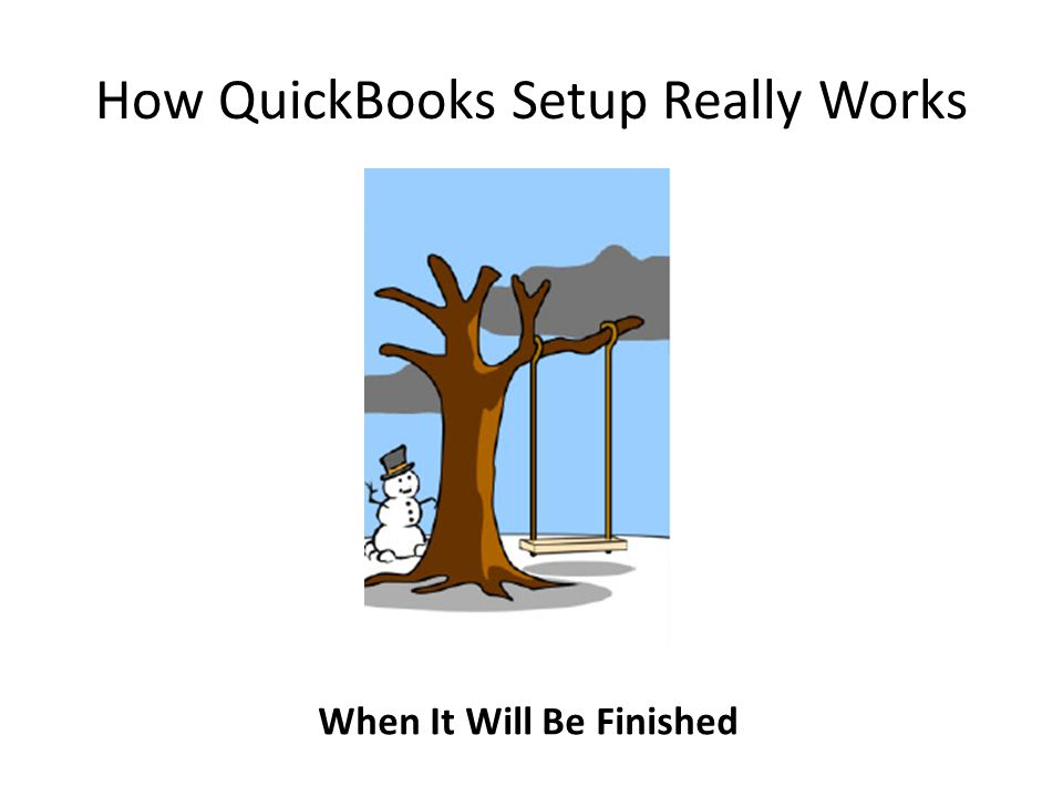 How QuickBooks Setup Really Works When It Will Be Finished