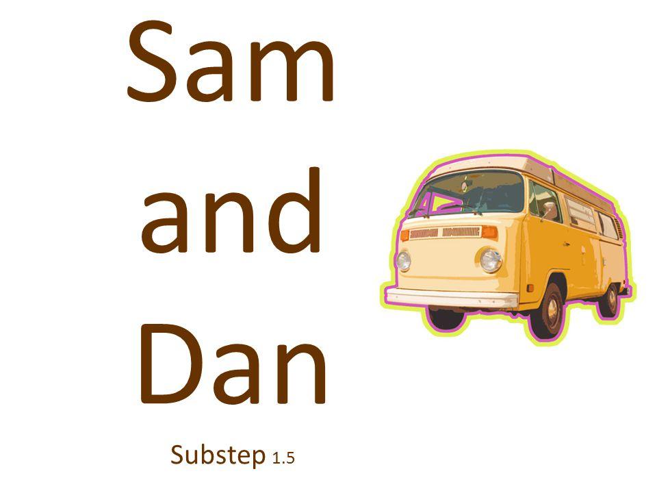 Sam and Dan Substep 1.5
