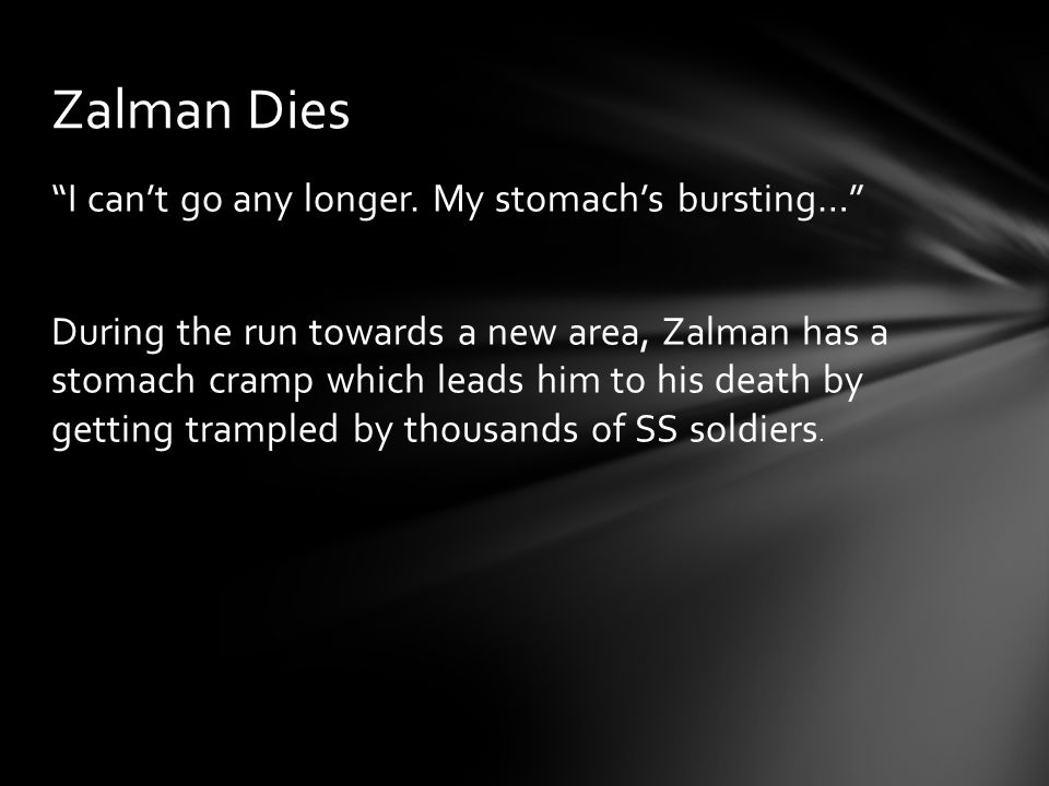 """I can't go any longer. My stomach's bursting…"" During the run towards a new area, Zalman has a stomach cramp which leads him to his death by getting"