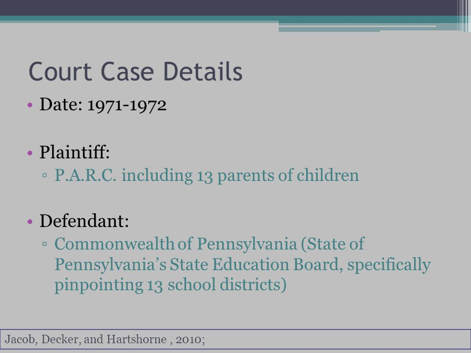 Court Case Details Date: 1971-1972 Plaintiff: ▫P.A.R.C.