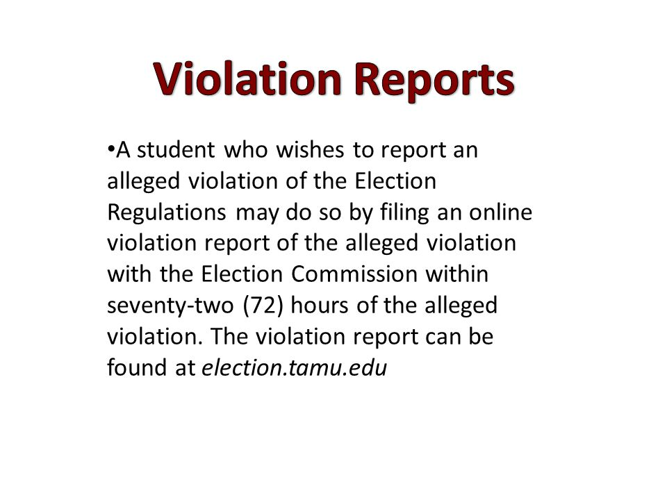 A student who wishes to report an alleged violation of the Election Regulations may do so by filing an online violation report of the alleged violatio