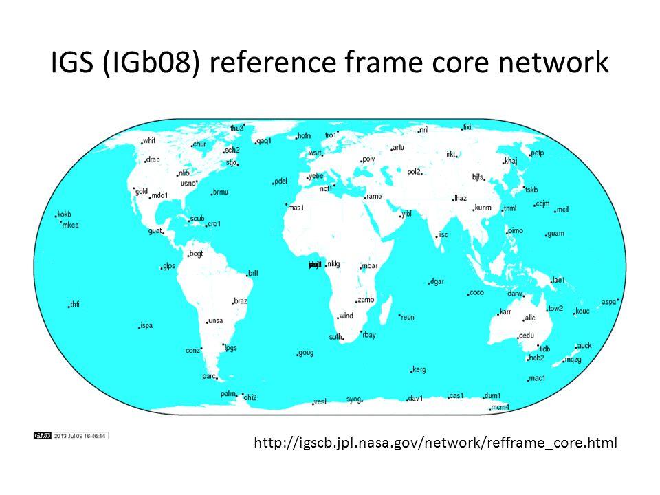 IGS (IGb08) reference frame core network http://igscb.jpl.nasa.gov/network/refframe_core.html