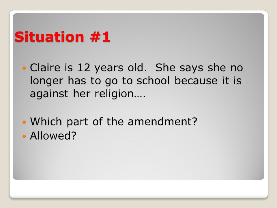 Situation #1 Claire is 12 years old.