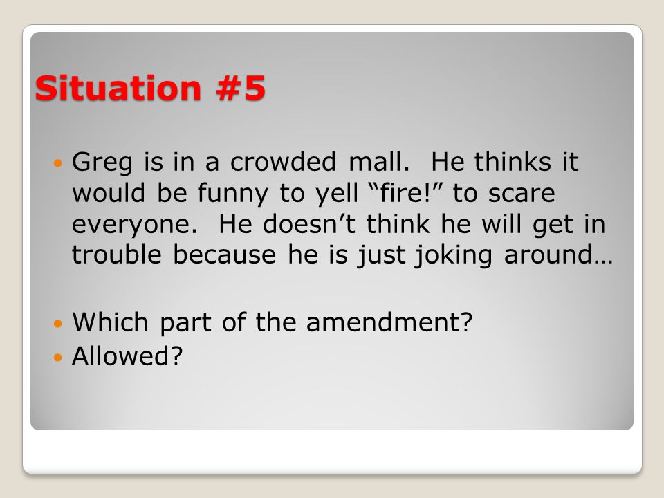 Situation #5 Greg is in a crowded mall.