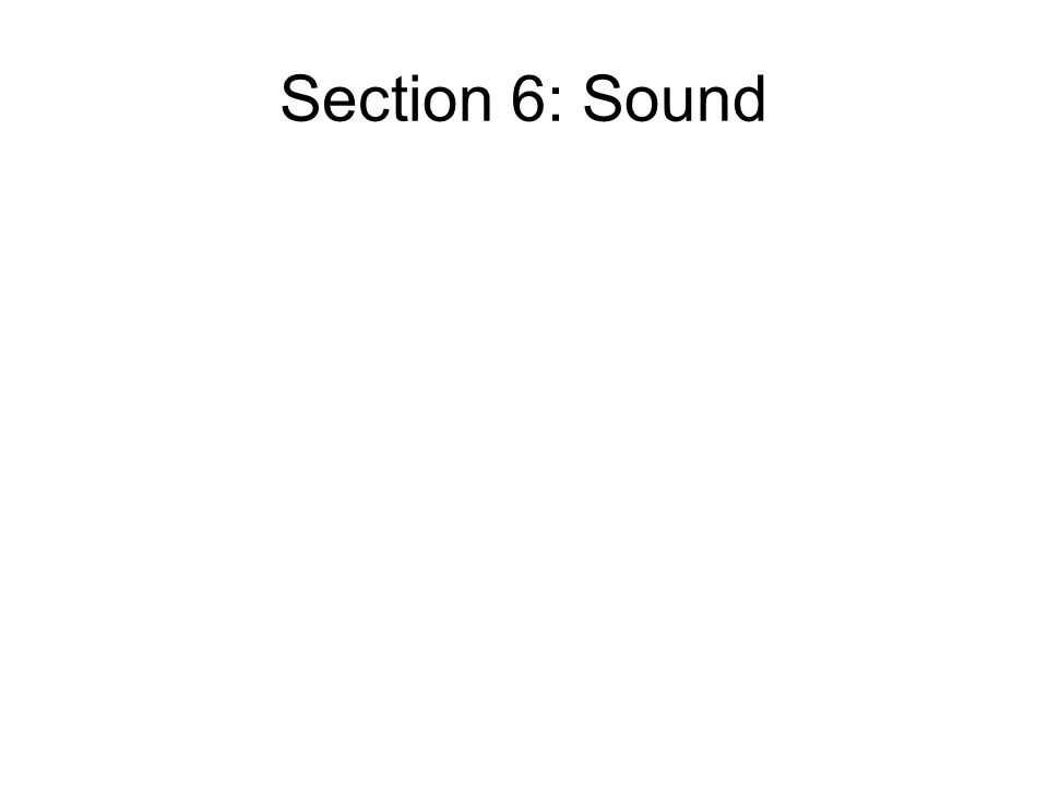 Section 6: Sound