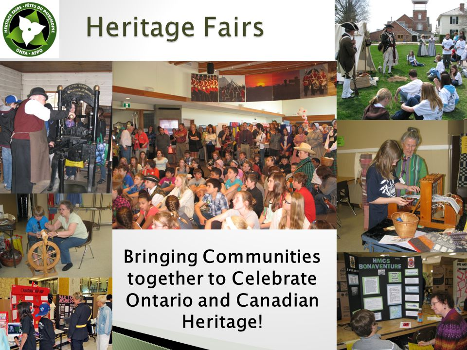 Heritage Fairs Bringing Communities together to Celebrate Ontario and Canadian Heritage!