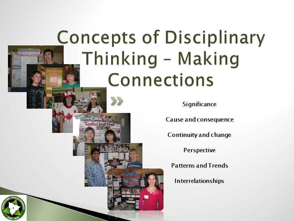 Significance Cause and consequence Continuity and change Perspective Patterns and Trends Interrelationships