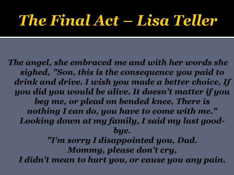 The angel, she embraced me and with her words she sighed,